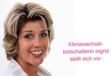 Klimabotschafterin Ingrid stellt sich vor.